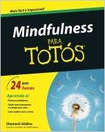 "A Portuguese book called ""Mindfulness para Totós"", translating the English ""Mindfulness for Dummies""."